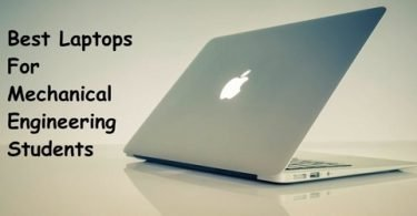 Best Laptops for Mechanical Engineering Students