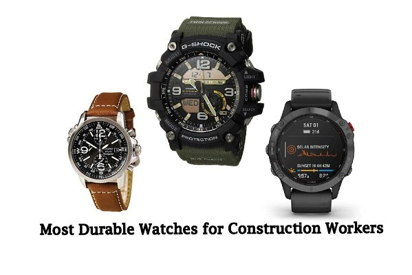 Most Durable Watches for Construction Workers